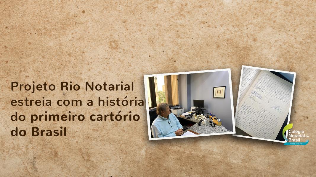 Rio Notarial: Projeto Estreia Com A História Do Primeiro Cartório Do Brasil