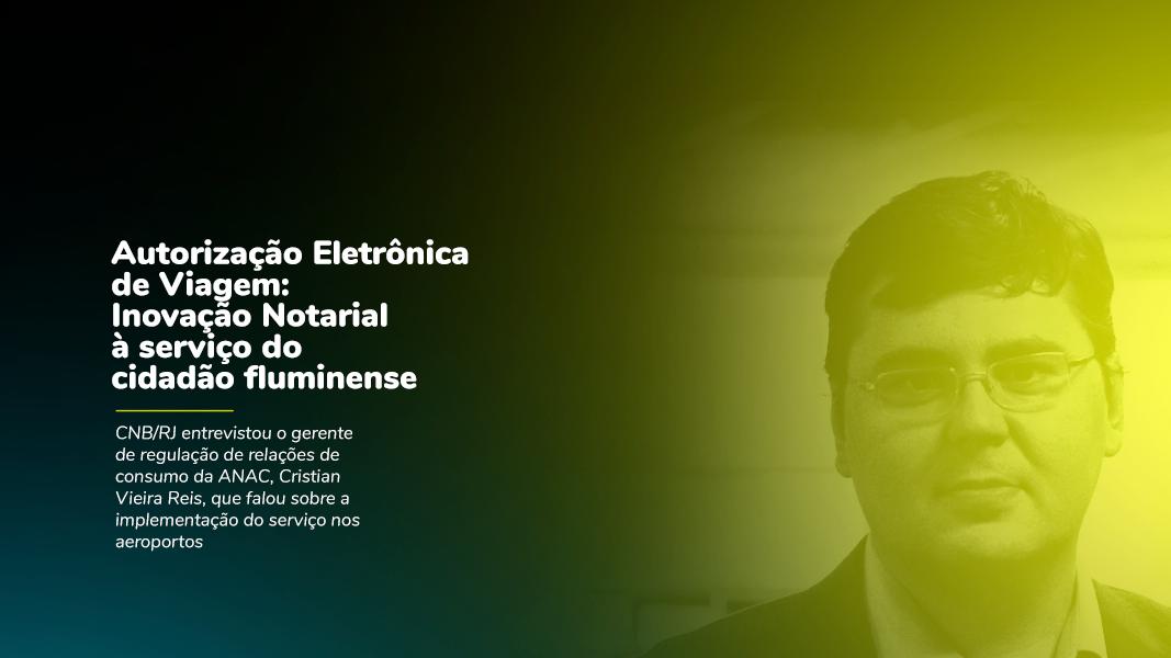 Autorização Eletrônica De Viagem: Inovação Notarial à Serviço Do Cidadão Fluminense